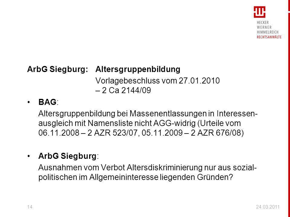 ArbG Siegburg:Altersgruppenbildung Vorlagebeschluss vom 27.01.2010 – 2 Ca 2144/09 BAG: Altersgruppenbildung bei Massenentlassungen in Interessen- ausg