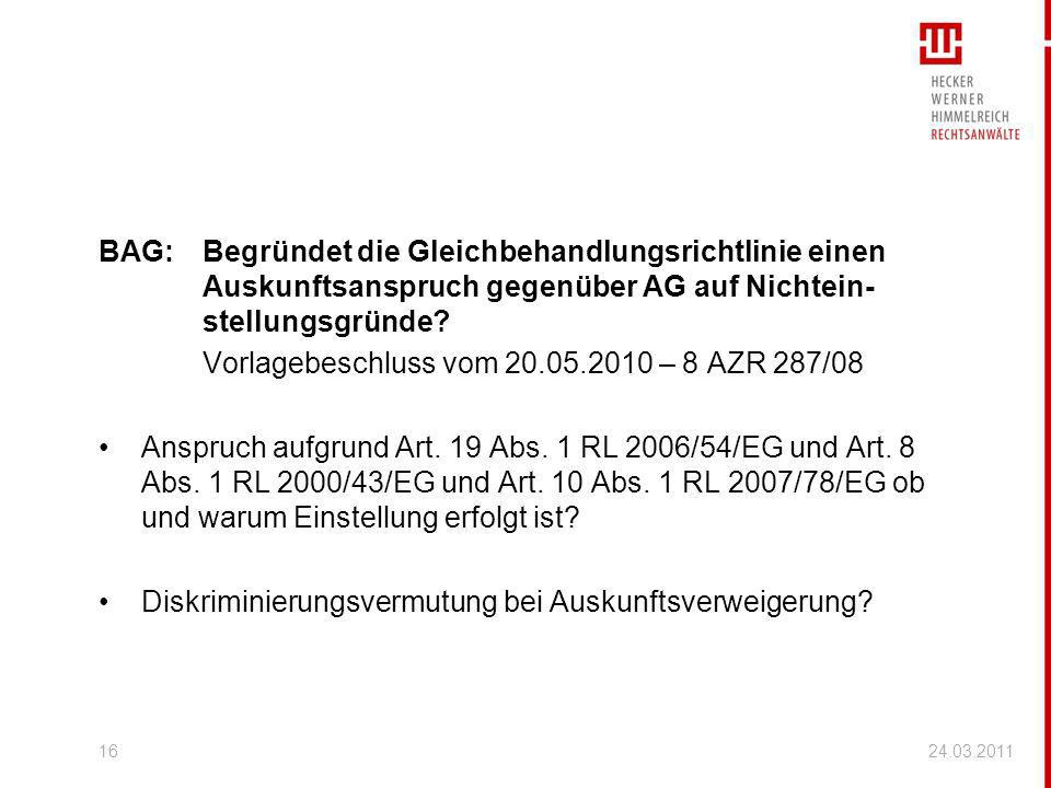 BAG:Begründet die Gleichbehandlungsrichtlinie einen Auskunftsanspruch gegenüber AG auf Nichtein- stellungsgründe? Vorlagebeschluss vom 20.05.2010 – 8