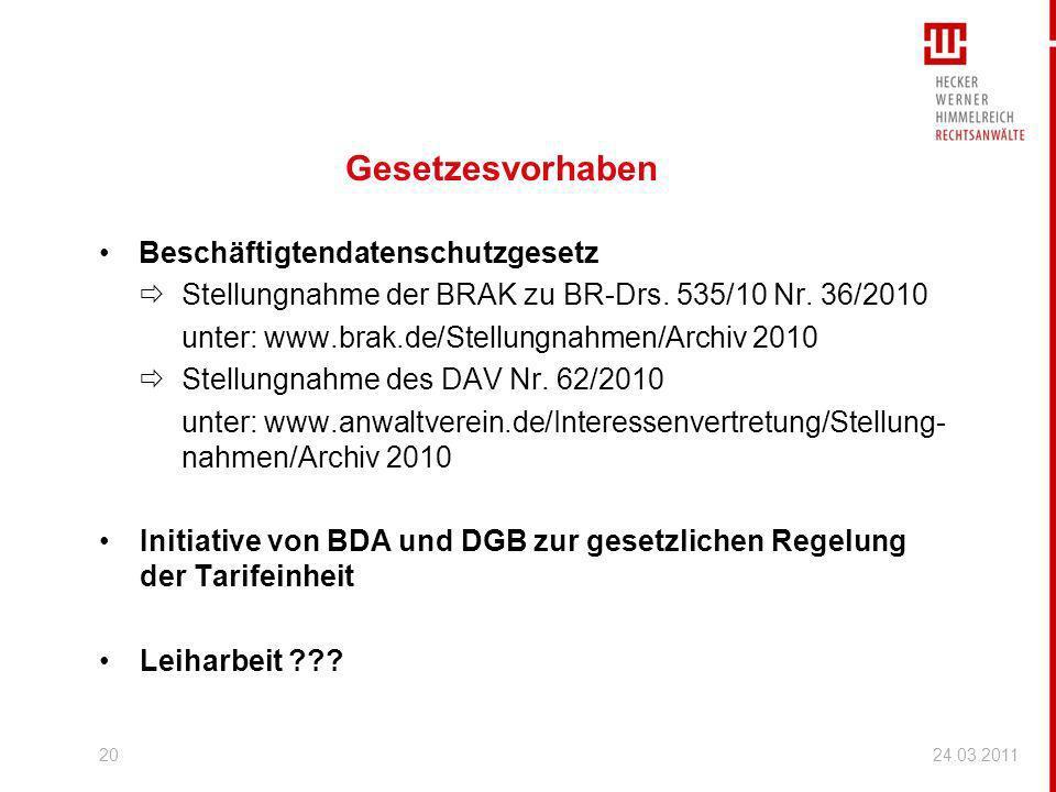 Gesetzesvorhaben Beschäftigtendatenschutzgesetz Stellungnahme der BRAK zu BR-Drs. 535/10 Nr. 36/2010 unter: www.brak.de/Stellungnahmen/Archiv 2010 Ste
