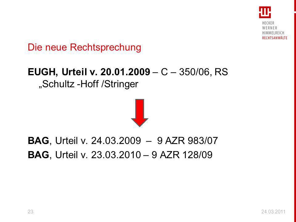 Die neue Rechtsprechung EUGH, Urteil v. 20.01.2009 – C – 350/06, RS Schultz -Hoff /Stringer BAG, Urteil v. 24.03.2009 – 9 AZR 983/07 BAG, Urteil v. 23