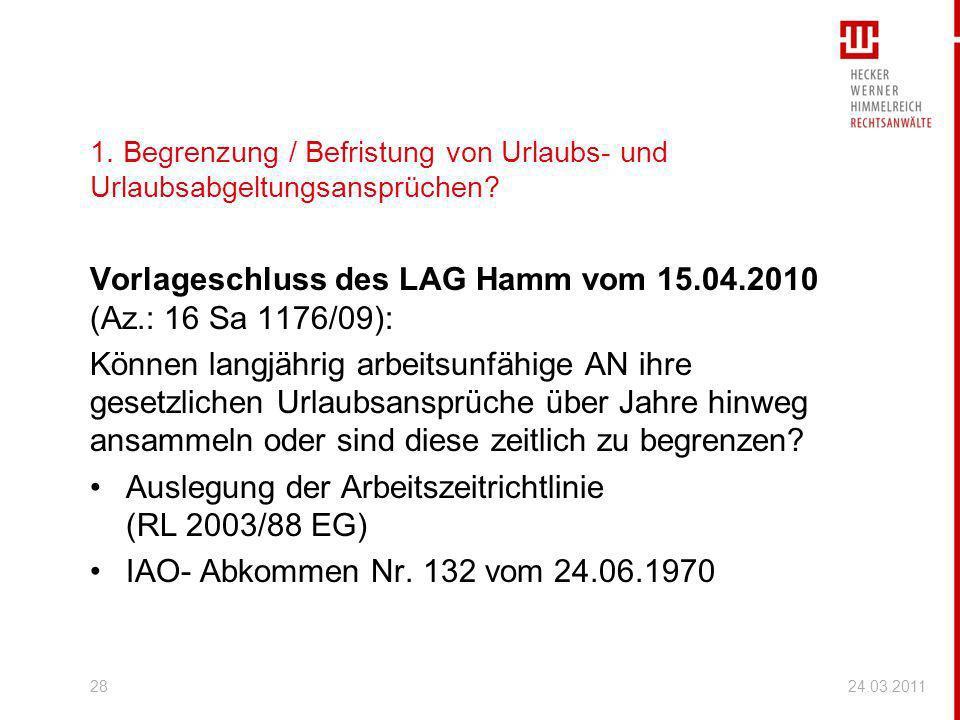 1. Begrenzung / Befristung von Urlaubs- und Urlaubsabgeltungsansprüchen? Vorlageschluss des LAG Hamm vom 15.04.2010 (Az.: 16 Sa 1176/09): Können langj