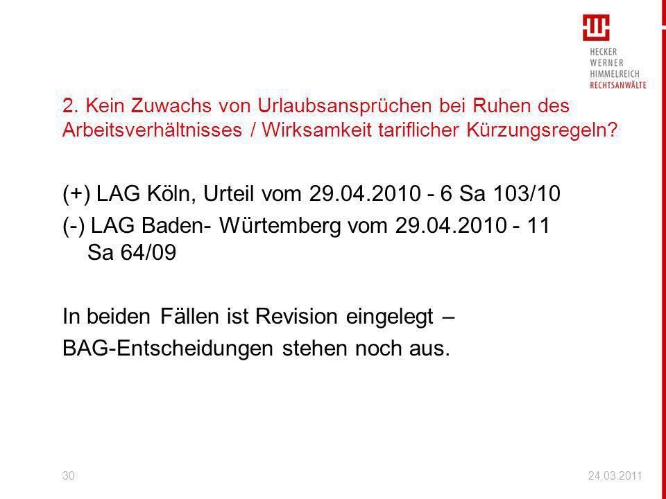 2. Kein Zuwachs von Urlaubsansprüchen bei Ruhen des Arbeitsverhältnisses / Wirksamkeit tariflicher Kürzungsregeln? (+) LAG Köln, Urteil vom 29.04.2010