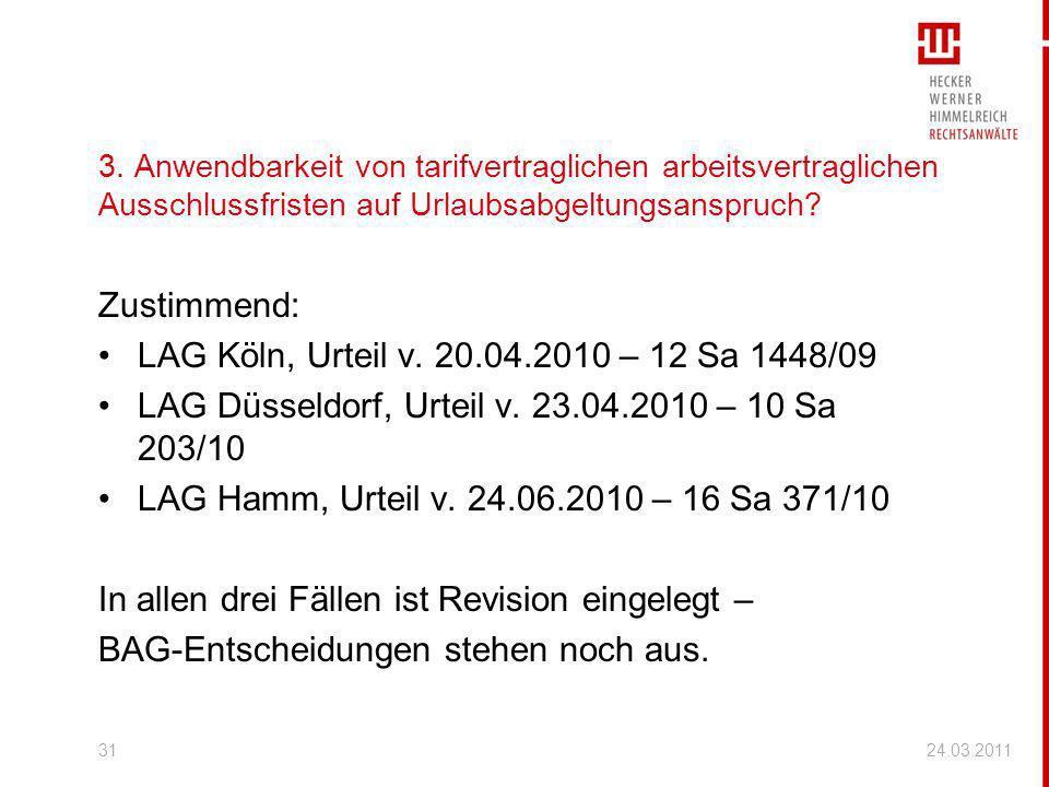 3. Anwendbarkeit von tarifvertraglichen arbeitsvertraglichen Ausschlussfristen auf Urlaubsabgeltungsanspruch? Zustimmend: LAG Köln, Urteil v. 20.04.20