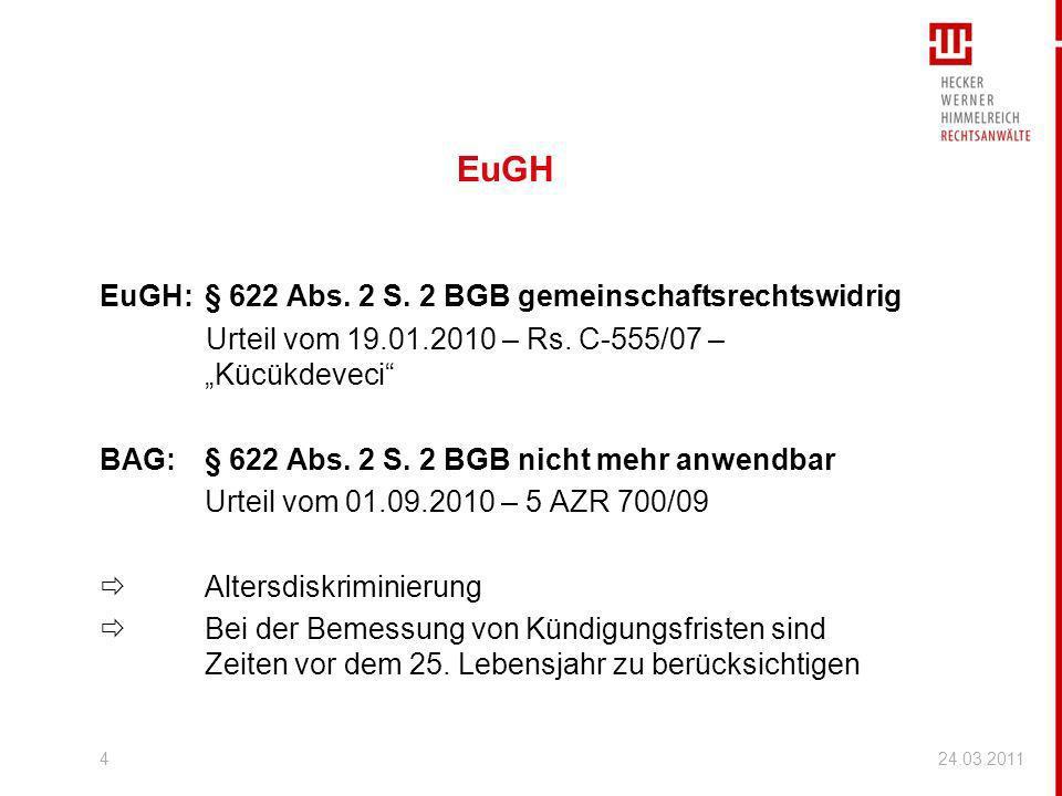 EuGH EuGH:§ 622 Abs. 2 S. 2 BGB gemeinschaftsrechtswidrig Urteil vom 19.01.2010 – Rs. C-555/07 – Kücükdeveci BAG:§ 622 Abs. 2 S. 2 BGB nicht mehr anwe