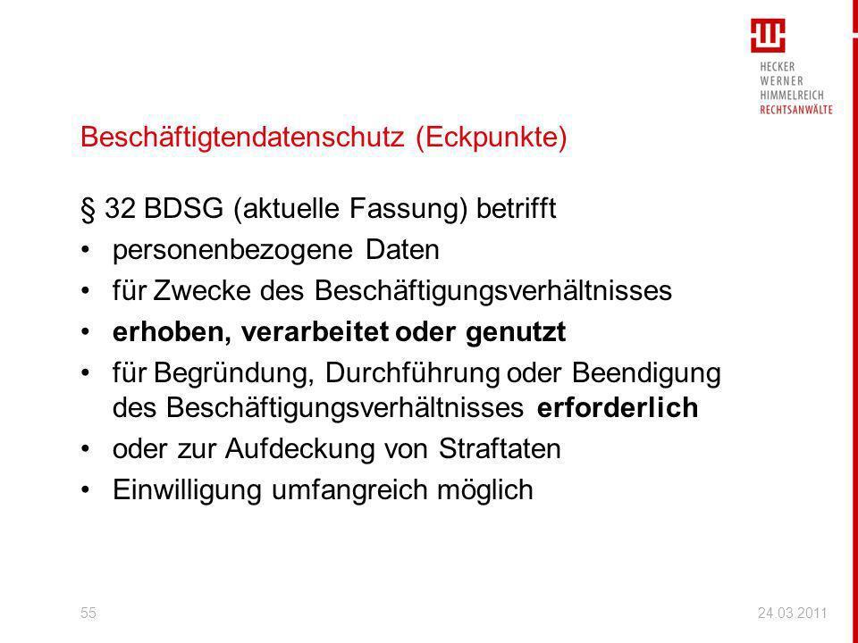 Beschäftigtendatenschutz (Eckpunkte) § 32 BDSG (aktuelle Fassung) betrifft personenbezogene Daten für Zwecke des Beschäftigungsverhältnisses erhoben,