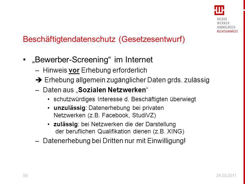 Beschäftigtendatenschutz (Gesetzesentwurf) Bewerber-Screening im Internet –Hinweis vor Erhebung erforderlich Erhebung allgemein zugänglicher Daten grd