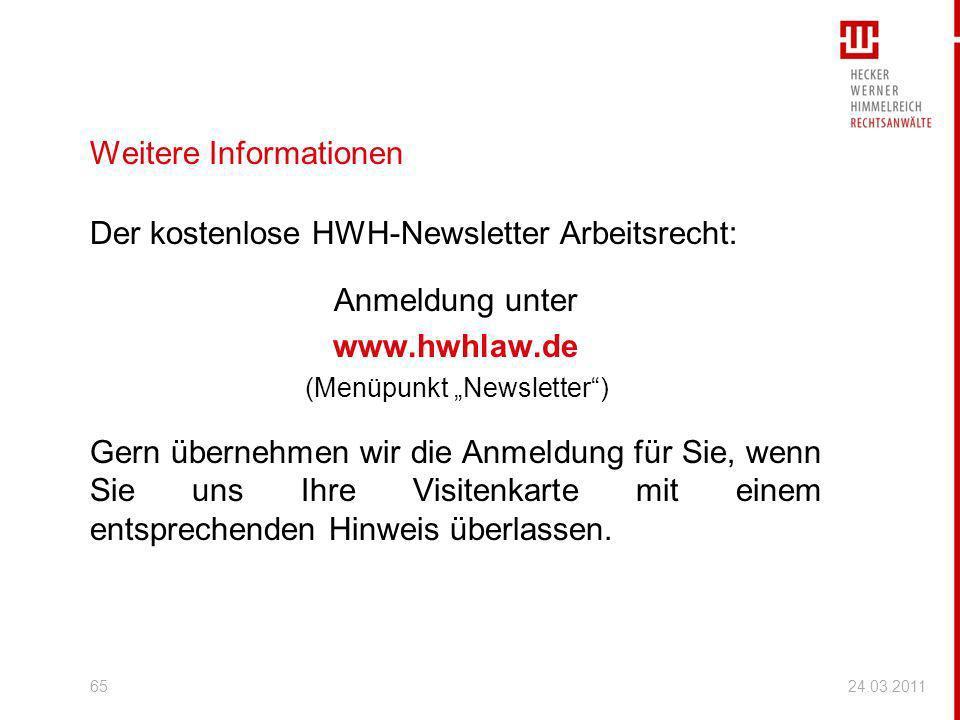 Weitere Informationen Der kostenlose HWH-Newsletter Arbeitsrecht: Anmeldung unter www.hwhlaw.de (Menüpunkt Newsletter) Gern übernehmen wir die Anmeldu