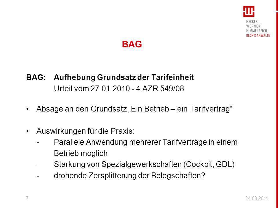 BAG BAG:Aufhebung Grundsatz der Tarifeinheit Urteil vom 27.01.2010 - 4 AZR 549/08 Absage an den Grundsatz Ein Betrieb – ein Tarifvertrag Auswirkungen