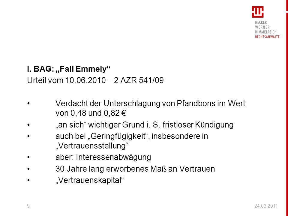I. BAG:Fall Emmely Urteil vom 10.06.2010 – 2 AZR 541/09 Verdacht der Unterschlagung von Pfandbons im Wert von 0,48 und 0,82 an sich wichtiger Grund i.