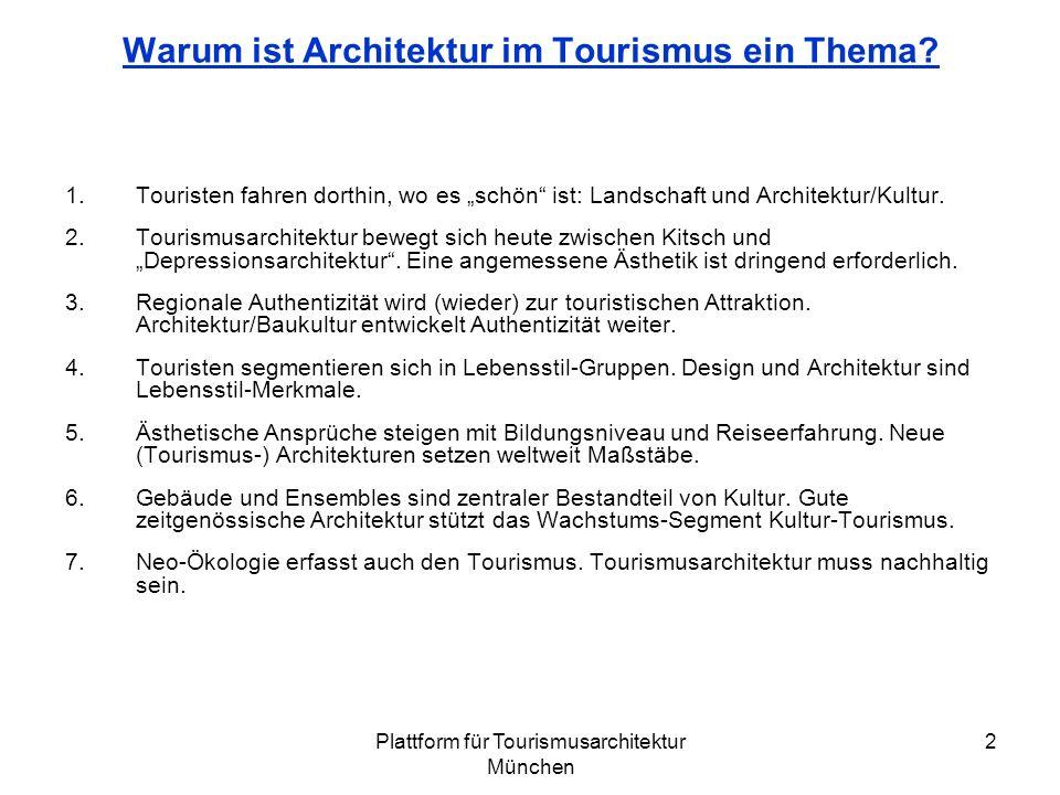 Plattform für Tourismusarchitektur München 2 Warum ist Architektur im Tourismus ein Thema.
