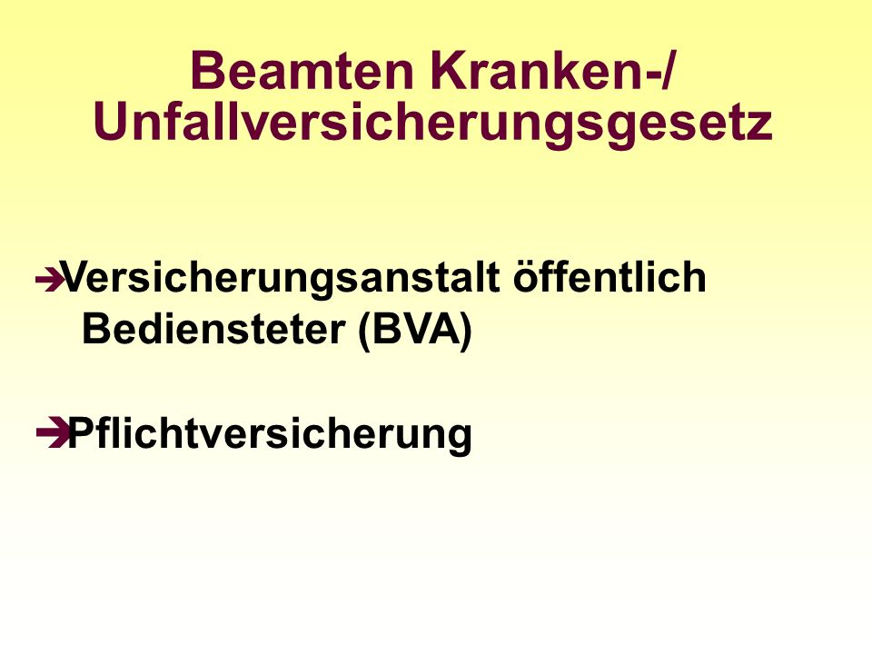 Beamten Kranken-/ Unfallversicherungsgesetz Versicherungsanstalt öffentlich Bediensteter (BVA) Pflichtversicherung