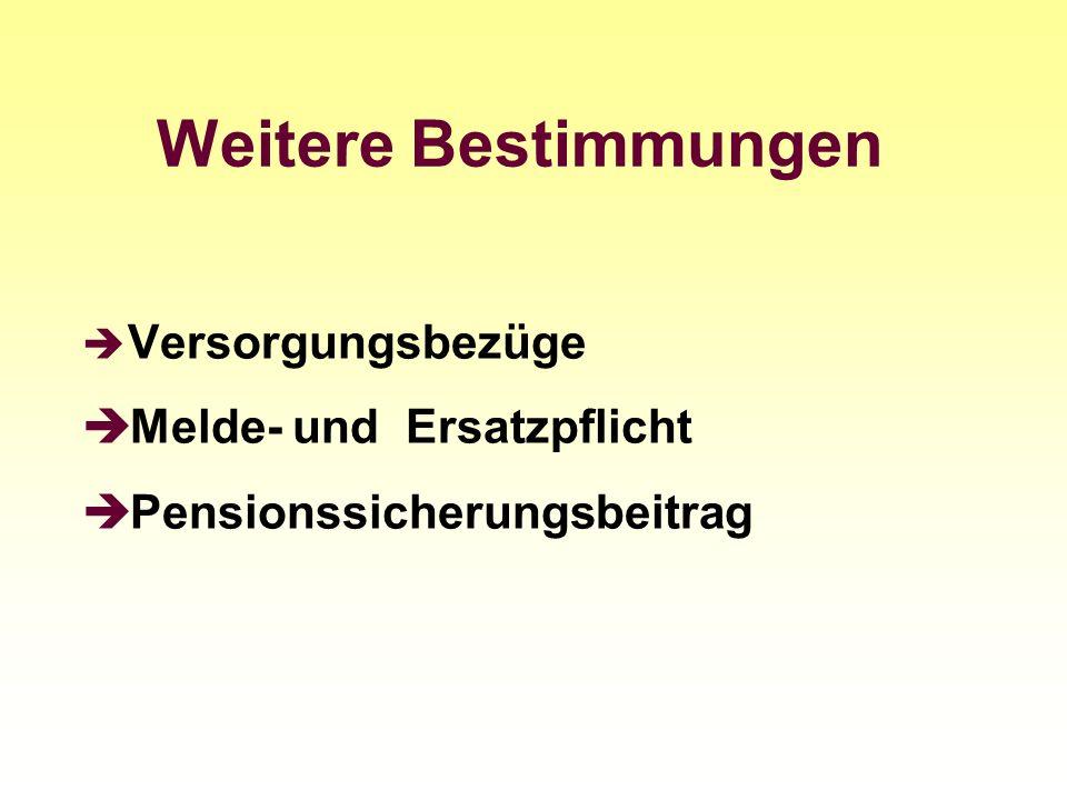 Weitere Bestimmungen Versorgungsbezüge Melde- und Ersatzpflicht Pensionssicherungsbeitrag