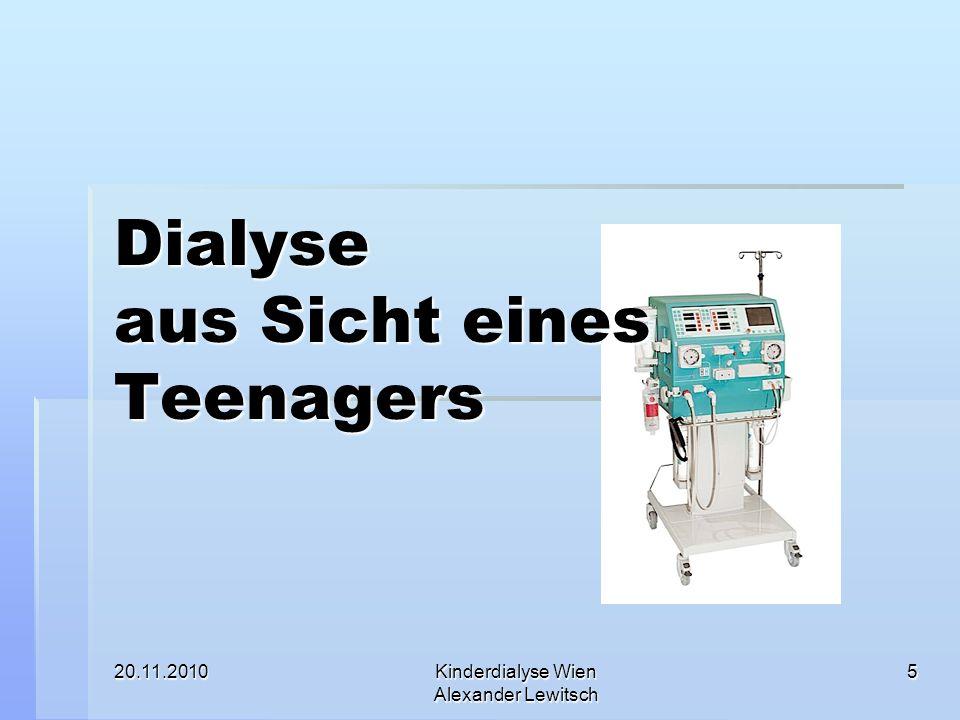 20.11.2010Kinderdialyse Wien Alexander Lewitsch 6 Lisa 16a 16a 40kg 40kg Z.n.