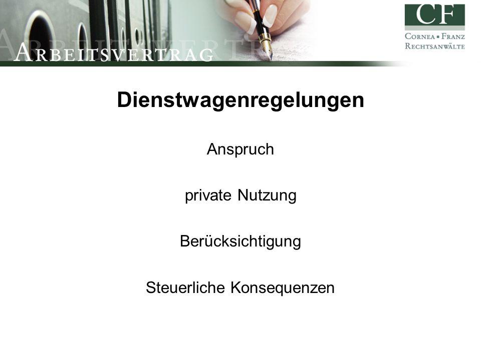 Dienstwagenregelungen Anspruch private Nutzung Berücksichtigung Steuerliche Konsequenzen