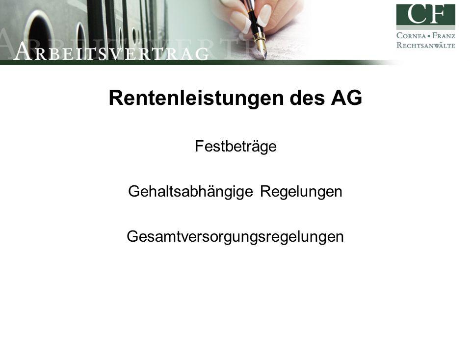 Rentenleistungen des AG Festbeträge Gehaltsabhängige Regelungen Gesamtversorgungsregelungen