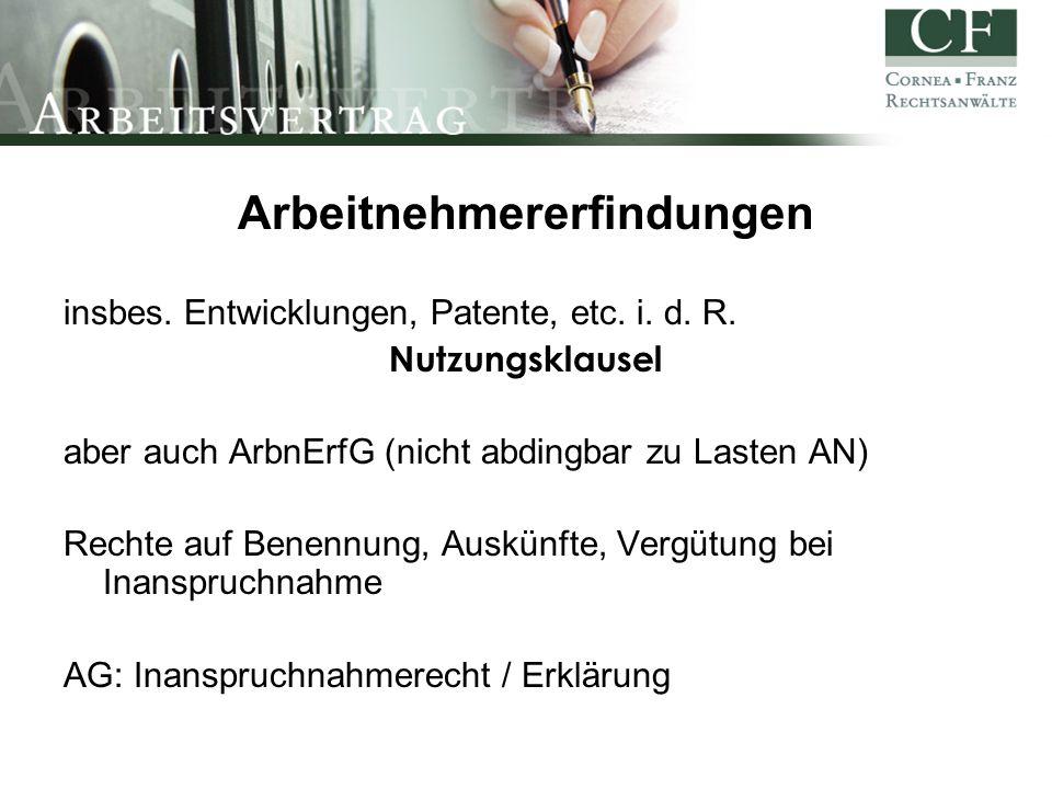 Arbeitnehmererfindungen insbes.Entwicklungen, Patente, etc.