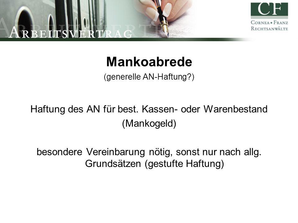 Mankoabrede (generelle AN-Haftung?) Haftung des AN für best.