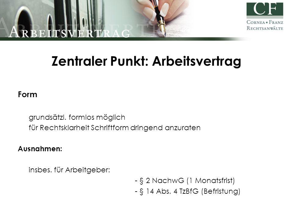 Zentraler Punkt: Arbeitsvertrag Form grundsätzl.