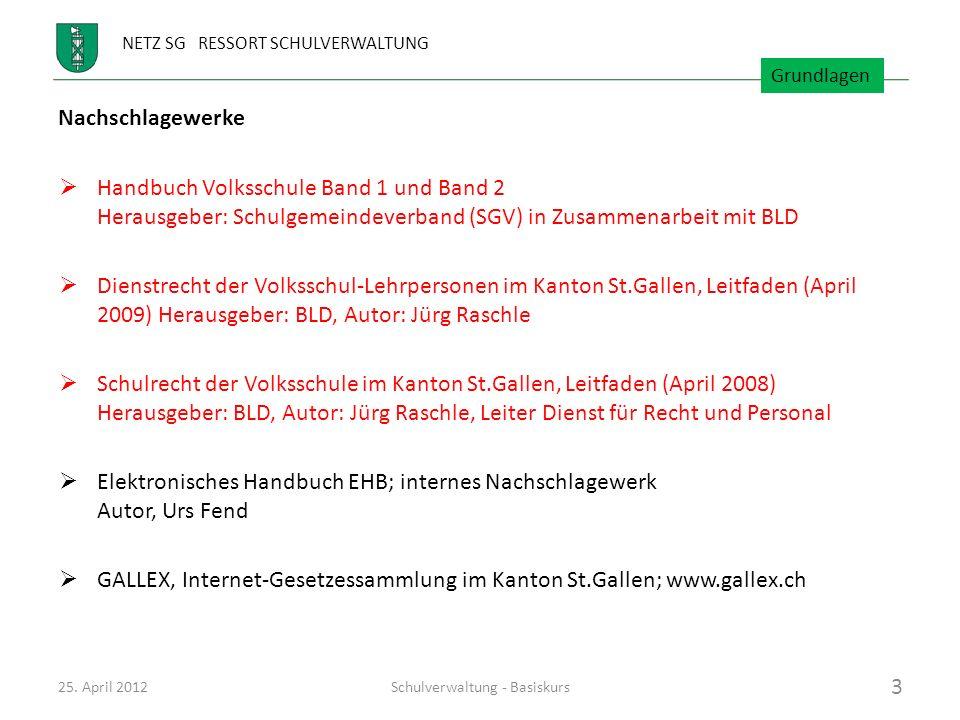 NETZ SG RESSORT SCHULVERWALTUNG Nachschlagewerke Handbuch Volksschule Band 1 und Band 2 Herausgeber: Schulgemeindeverband (SGV) in Zusammenarbeit mit