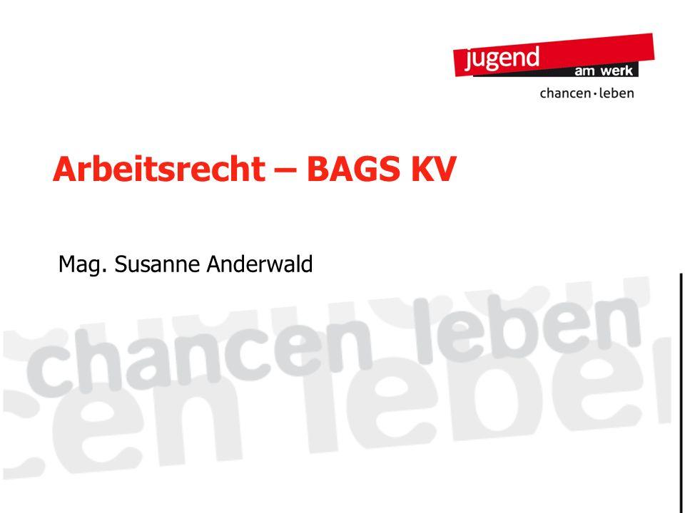 Arbeitsrecht – BAGS KV Mag. Susanne Anderwald