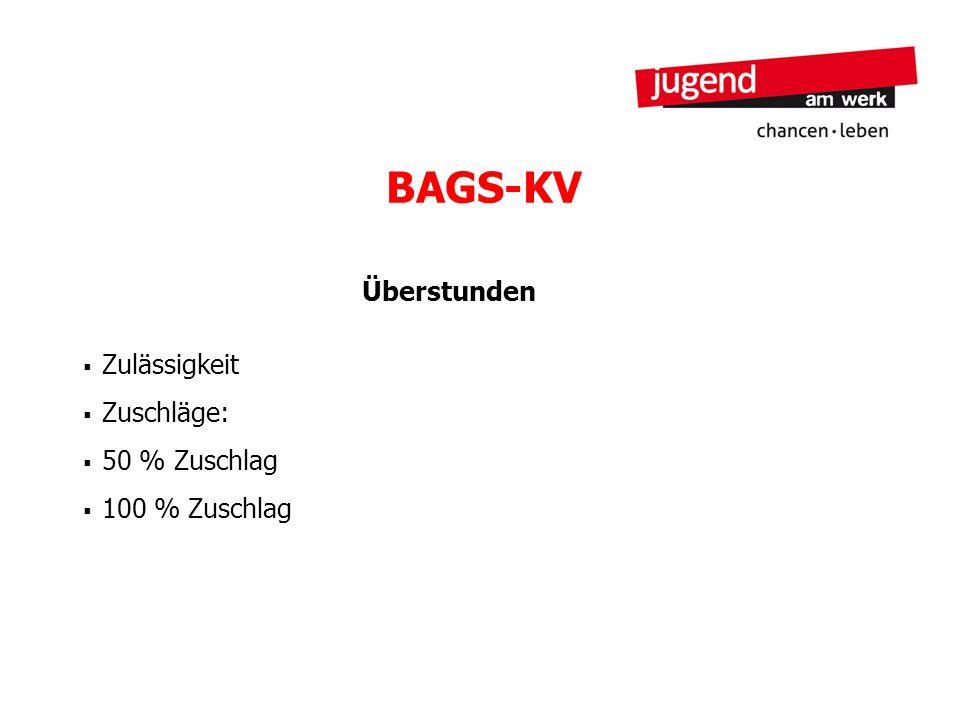 BAGS-KV Überstunden Zulässigkeit Zuschläge: 50 % Zuschlag 100 % Zuschlag
