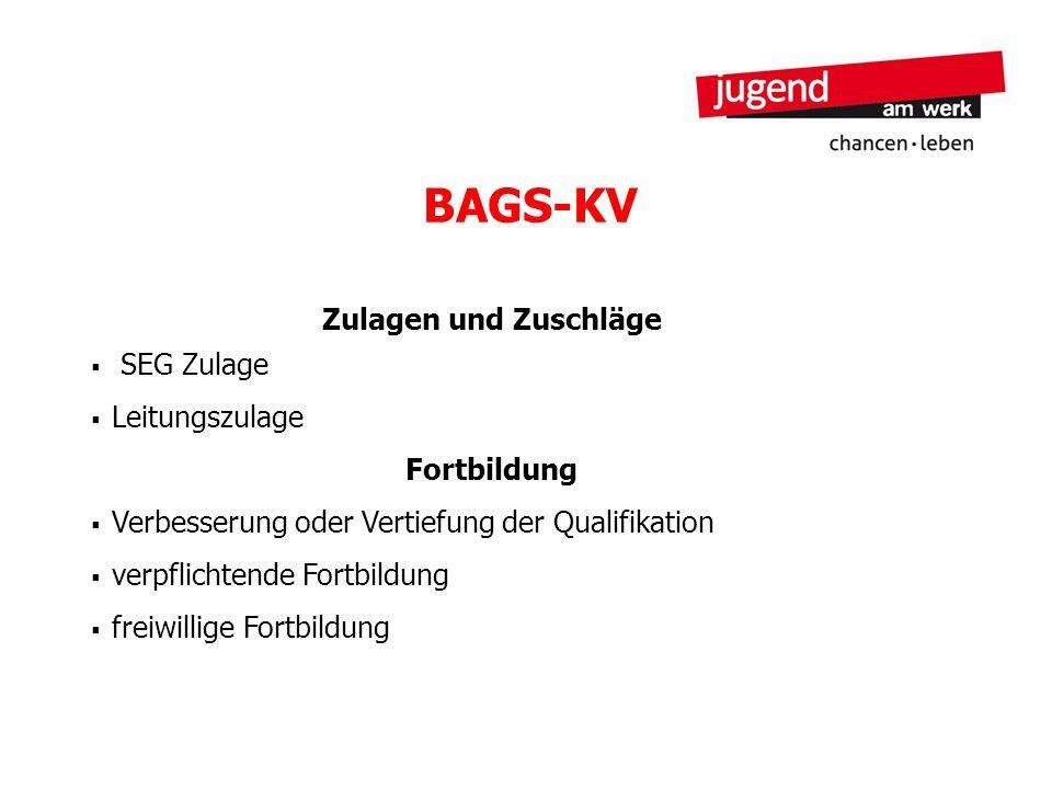BAGS-KV Zulagen und Zuschläge SEG Zulage Leitungszulage Fortbildung Verbesserung oder Vertiefung der Qualifikation verpflichtende Fortbildung freiwill