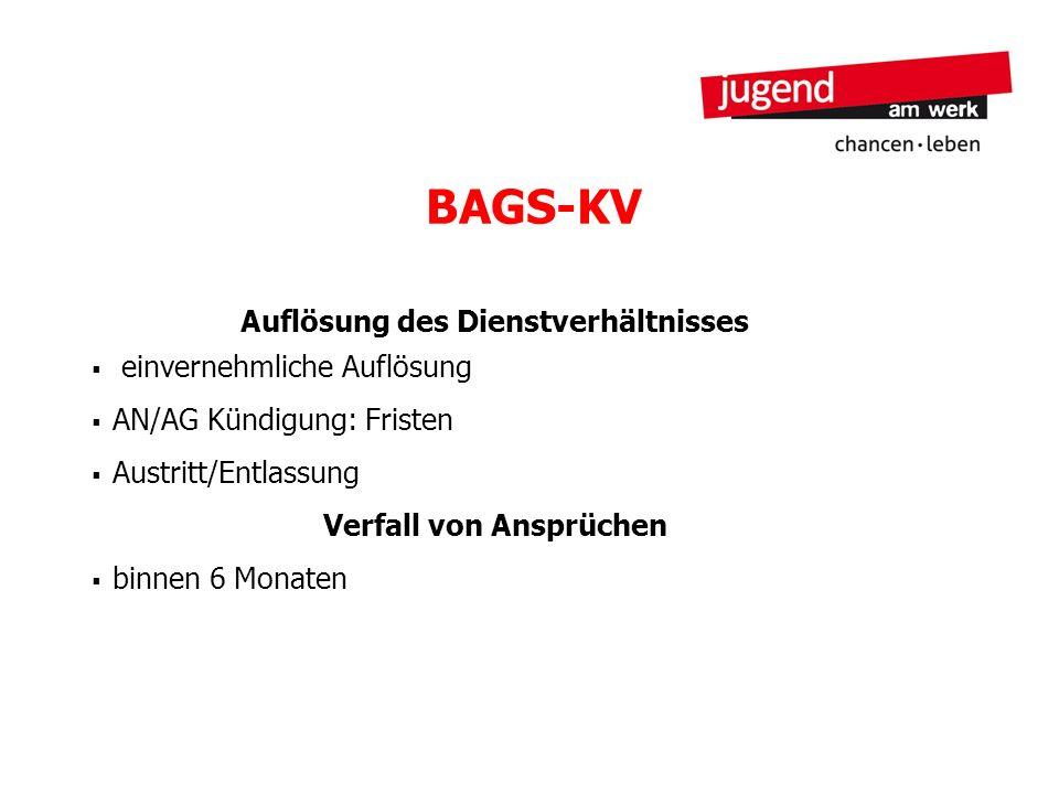 BAGS-KV Auflösung des Dienstverhältnisses einvernehmliche Auflösung AN/AG Kündigung: Fristen Austritt/Entlassung Verfall von Ansprüchen binnen 6 Monat