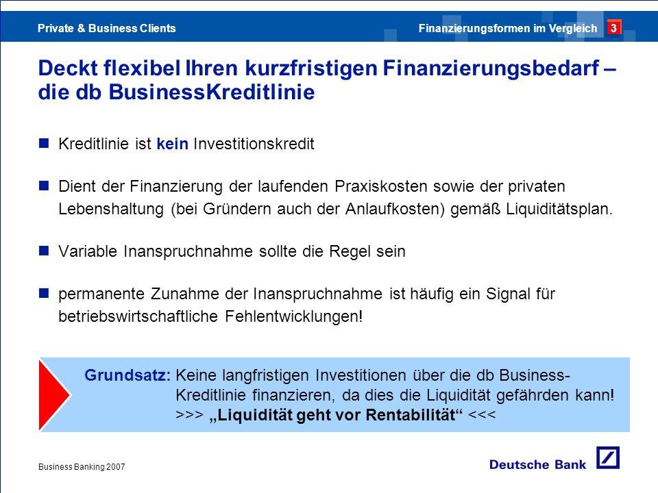Private & Business Clients Business Banking 2007 Deckt flexibel Ihren kurzfristigen Finanzierungsbedarf – die db BusinessKreditlinie Kreditlinie ist k