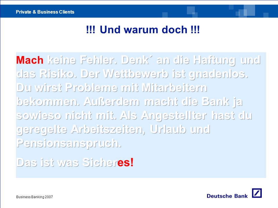 Private & Business Clients !!! Und warum doch !!! Business Banking 2007