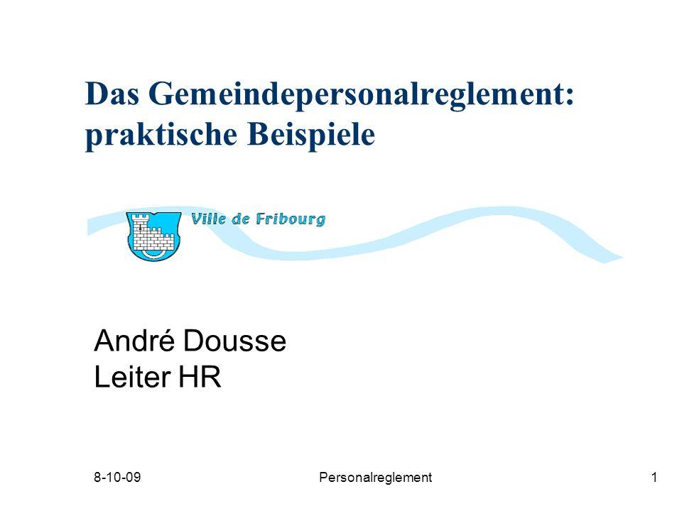 8-10-09Personalreglement1 Das Gemeindepersonalreglement: praktische Beispiele André Dousse Leiter HR