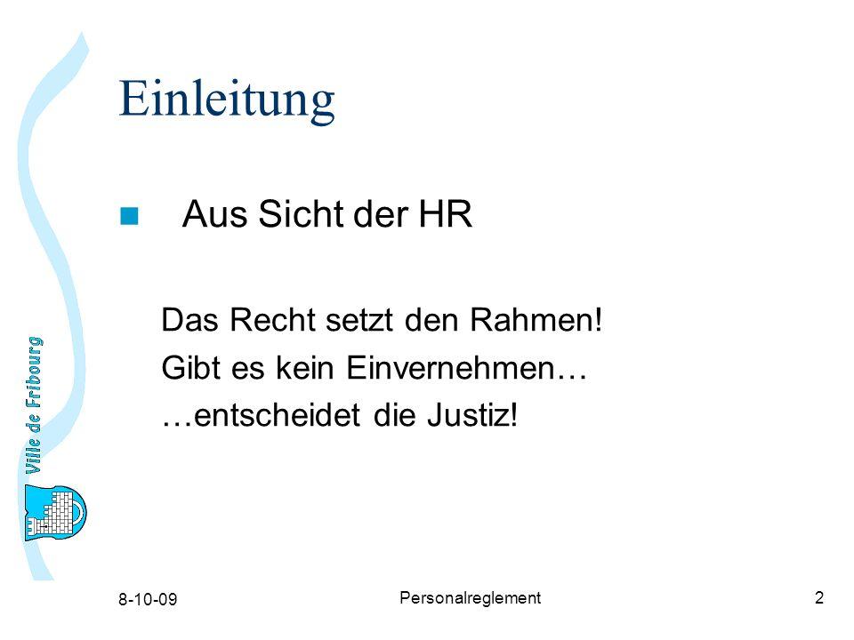8-10-09 Personalreglement2 Einleitung Aus Sicht der HR Das Recht setzt den Rahmen.