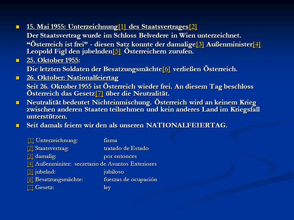 15.Mai 1955: Unterzeichnung[1] des Staatsvertrages[2] 15.