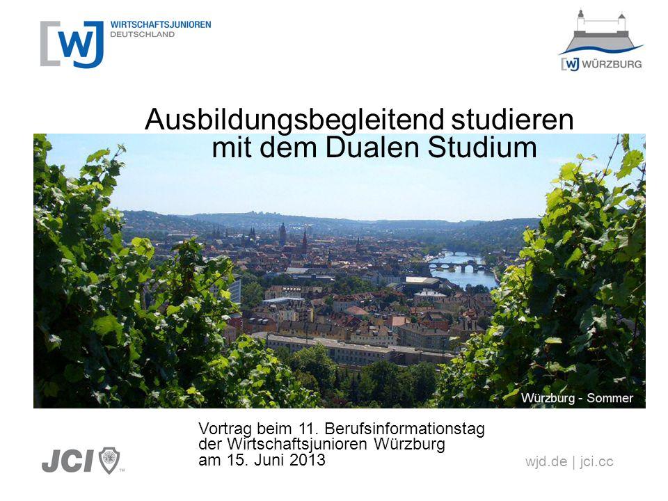 wjd.de | jci.cc Ausbildungsbegleitend studieren mit dem Dualen Studium Vortrag beim 11. Berufsinformationstag der Wirtschaftsjunioren Würzburg am 15.