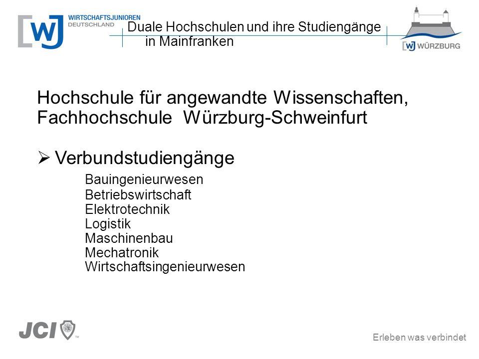Erleben was verbindet Hochschule für angewandte Wissenschaften, Fachhochschule Würzburg-Schweinfurt Verbundstudiengänge Bauingenieurwesen Betriebswirt