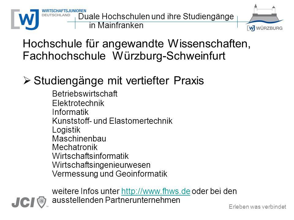 Erleben was verbindet Hochschule für angewandte Wissenschaften, Fachhochschule Würzburg-Schweinfurt Studiengänge mit vertiefter Praxis Betriebswirtsch