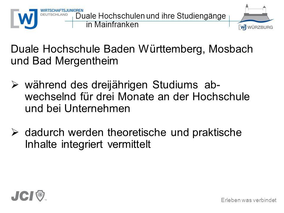 Erleben was verbindet Duale Hochschule Baden Württemberg, Mosbach und Bad Mergentheim während des dreijährigen Studiums ab- wechselnd für drei Monate