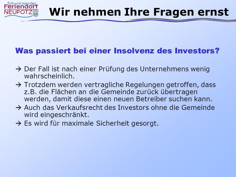 Was passiert bei einer Insolvenz des Investors? Der Fall ist nach einer Prüfung des Unternehmens wenig wahrscheinlich. Trotzdem werden vertragliche Re