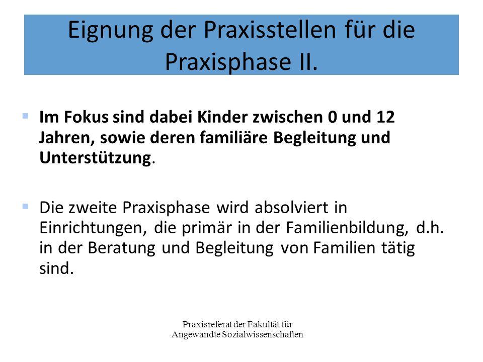 Eignung der Praxisstellen für die Praxisphase II. Im Fokus sind dabei Kinder zwischen 0 und 12 Jahren, sowie deren familiäre Begleitung und Unterstütz