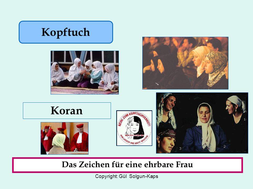 Copyright: Gül Solgun-Kaps Kopftuch Koran Das Zeichen für eine ehrbare Frau