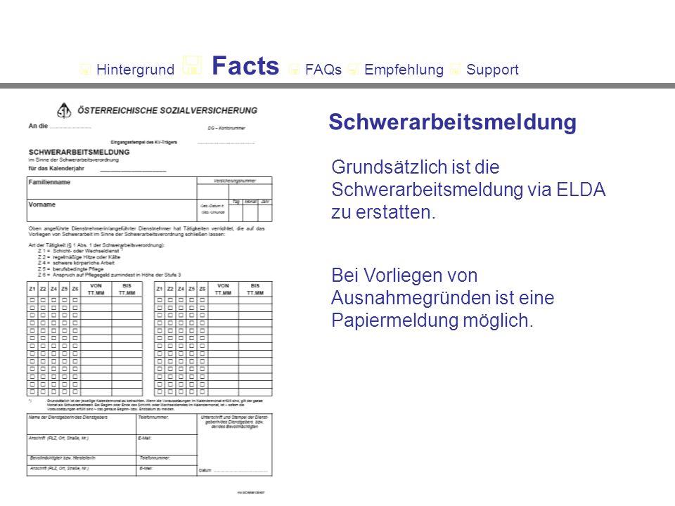 Schwerarbeitsmeldung Grundsätzlich ist die Schwerarbeitsmeldung via ELDA zu erstatten.
