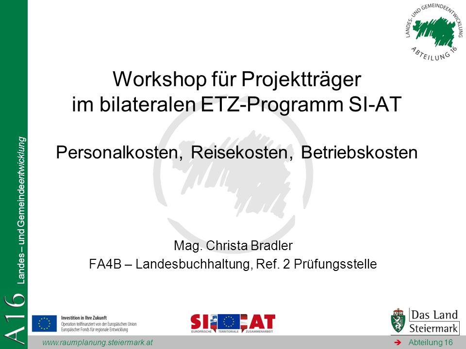 www.raumplanung.steiermark.at Landes – und Gemeindeentwicklung Abteilung 16 Mag. Christa Bradler FA4B – Landesbuchhaltung, Ref. 2 Prüfungsstelle Works