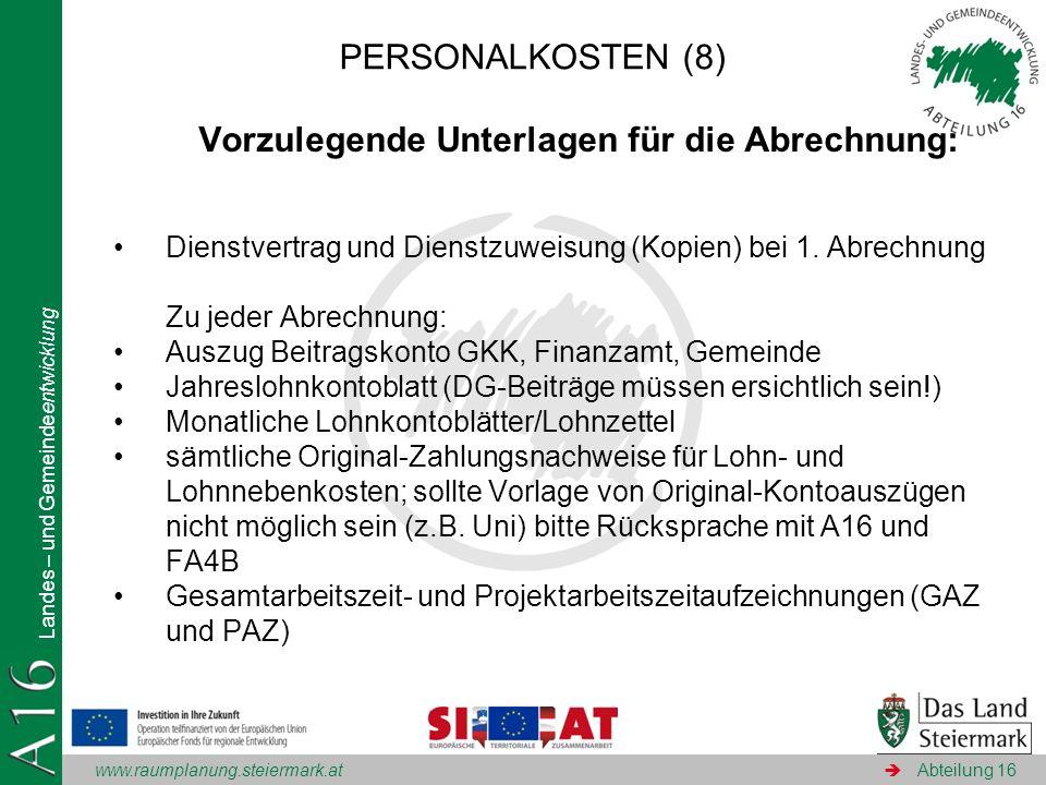 www.raumplanung.steiermark.at Landes – und Gemeindeentwicklung Abteilung 16 Vorzulegende Unterlagen für die Abrechnung: Dienstvertrag und Dienstzuweis