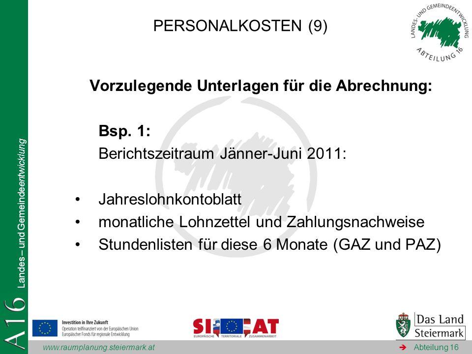 www.raumplanung.steiermark.at Landes – und Gemeindeentwicklung Abteilung 16 Vorzulegende Unterlagen für die Abrechnung: Bsp. 1: Berichtszeitraum Jänne