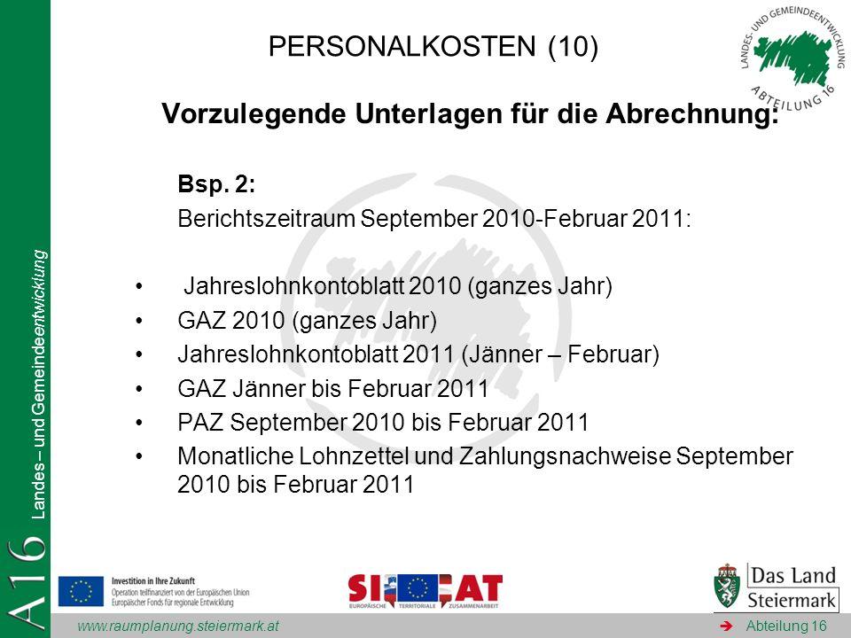 www.raumplanung.steiermark.at Landes – und Gemeindeentwicklung Abteilung 16 Vorzulegende Unterlagen für die Abrechnung: Bsp. 2: Berichtszeitraum Septe