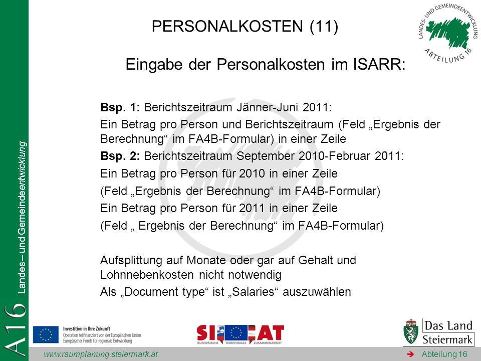 www.raumplanung.steiermark.at Landes – und Gemeindeentwicklung Abteilung 16 Eingabe der Personalkosten im ISARR: Bsp. 1: Berichtszeitraum Jänner-Juni