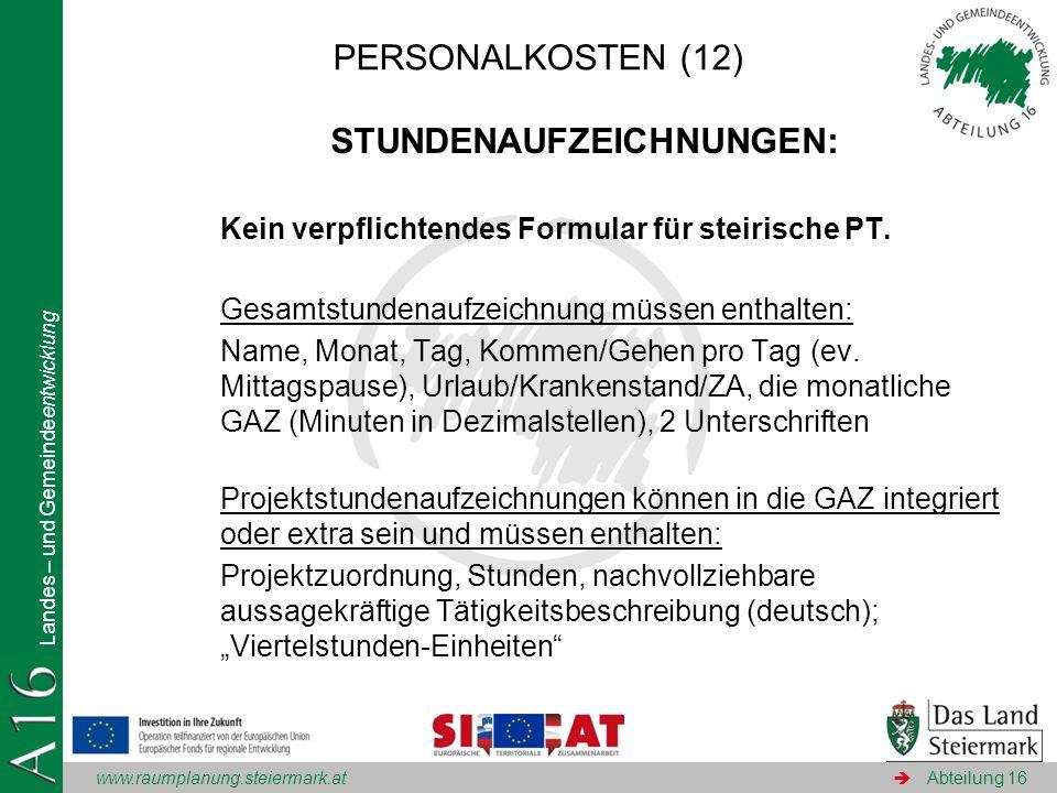 www.raumplanung.steiermark.at Landes – und Gemeindeentwicklung Abteilung 16 STUNDENAUFZEICHNUNGEN: Kein verpflichtendes Formular für steirische PT. Ge