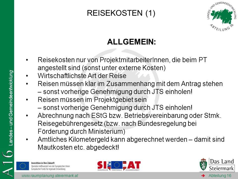 www.raumplanung.steiermark.at Landes – und Gemeindeentwicklung Abteilung 16 ALLGEMEIN: Reisekosten nur von ProjektmitarbeiterInnen, die beim PT angest