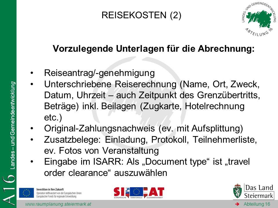 www.raumplanung.steiermark.at Landes – und Gemeindeentwicklung Abteilung 16 Vorzulegende Unterlagen für die Abrechnung: Reiseantrag/-genehmigung Unter