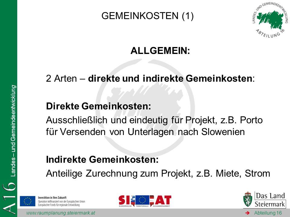 www.raumplanung.steiermark.at Landes – und Gemeindeentwicklung Abteilung 16 ALLGEMEIN: 2 Arten – direkte und indirekte Gemeinkosten: Direkte Gemeinkos
