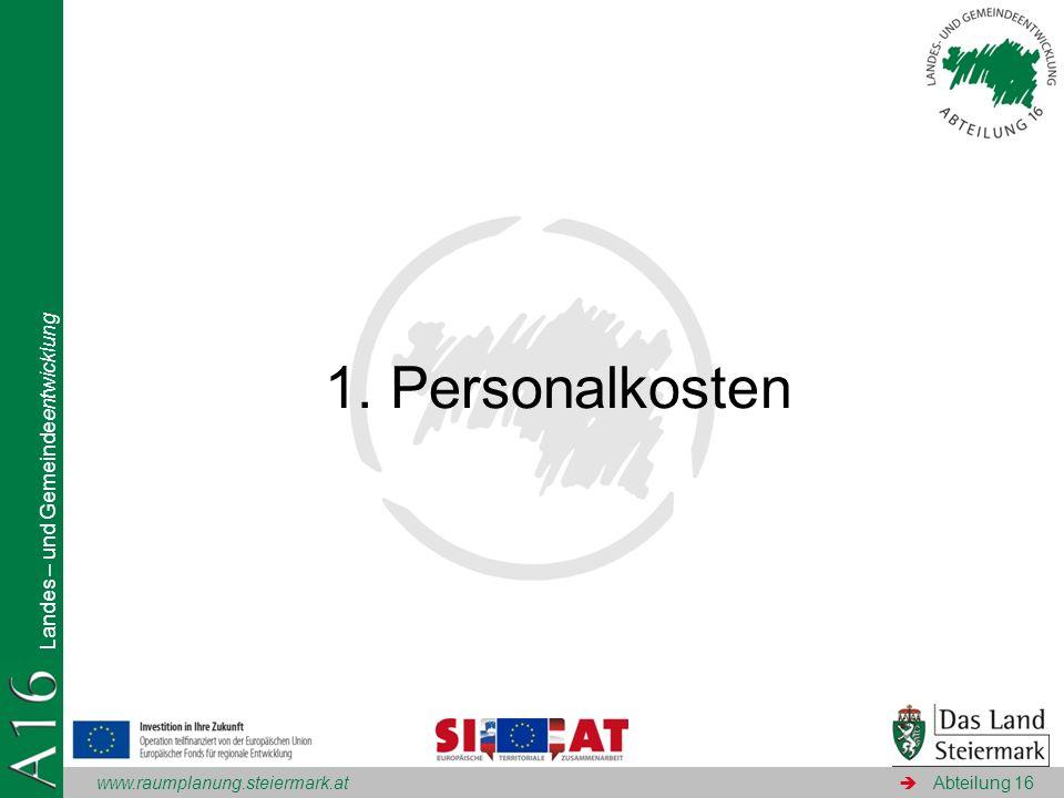 www.raumplanung.steiermark.at Landes – und Gemeindeentwicklung Abteilung 16 1. Personalkosten